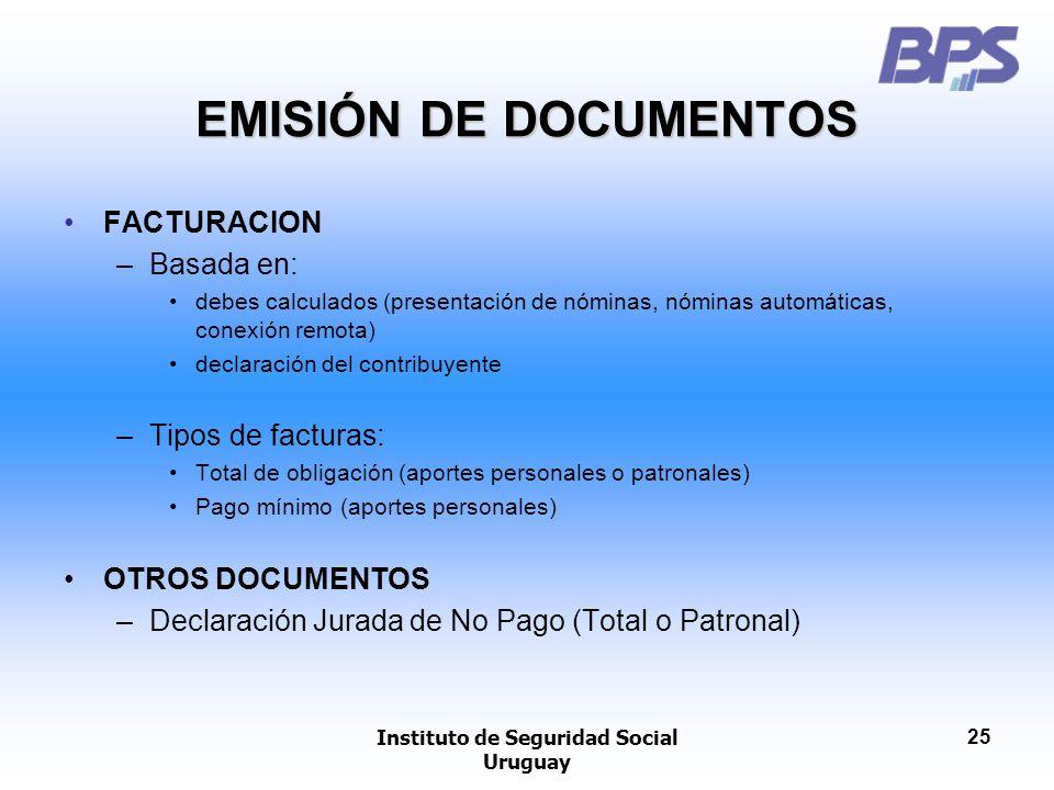 Instituto de Seguridad Social Uruguay 25 EMISIÓN DE DOCUMENTOS FACTURACION –Basada en: debes calculados (presentación de nóminas, nóminas automáticas,