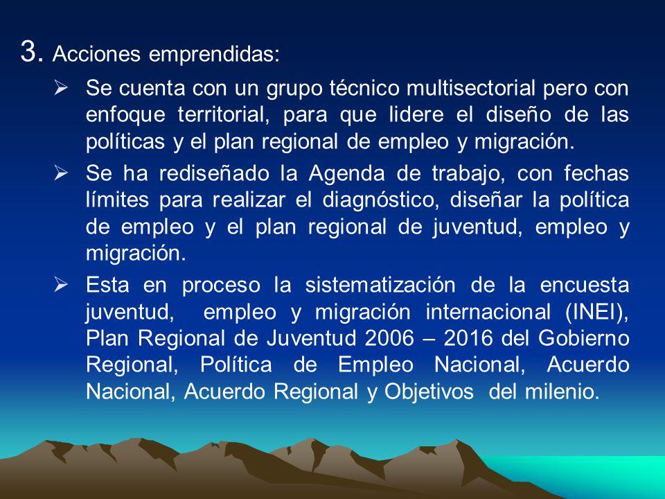 3. Acciones emprendidas: Se cuenta con un grupo técnico multisectorial pero con enfoque territorial, para que lidere el diseño de las políticas y el p