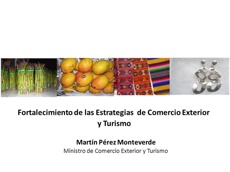 Martín Pérez Monteverde Ministro de Comercio Exterior y Turismo Fortalecimiento de las Estrategias de Comercio Exterior y Turismo