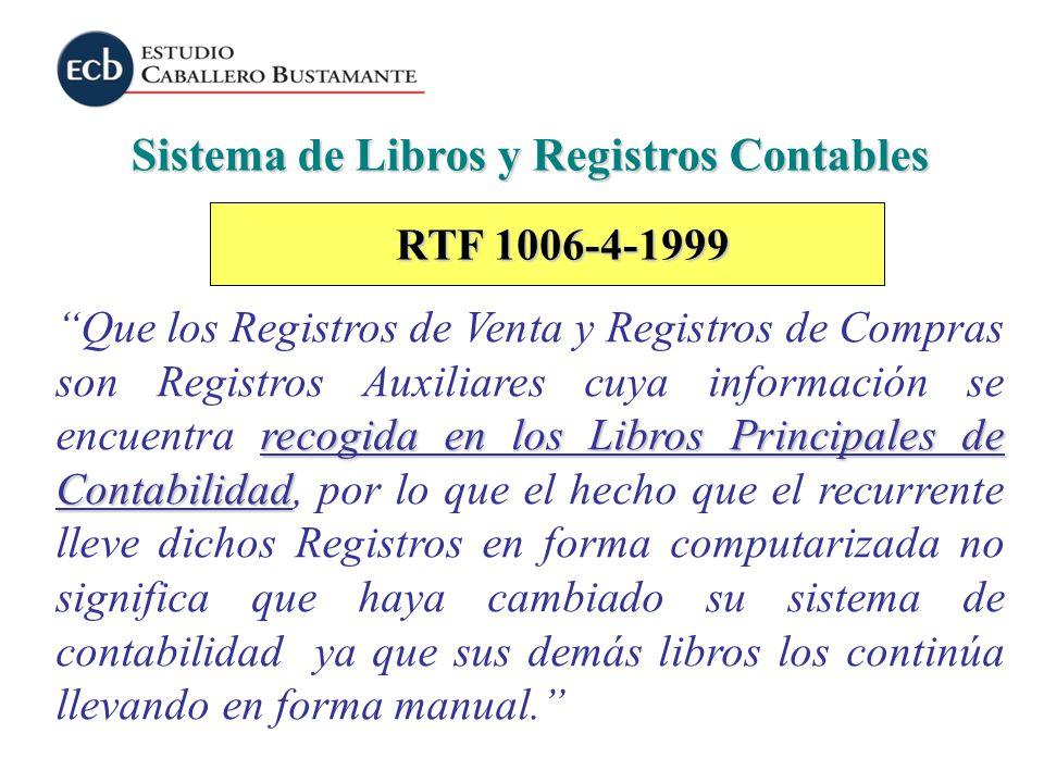 Sistema de Libros y Registros Contables recogida en los Libros Principales de Contabilidad Que los Registros de Venta y Registros de Compras son Regis