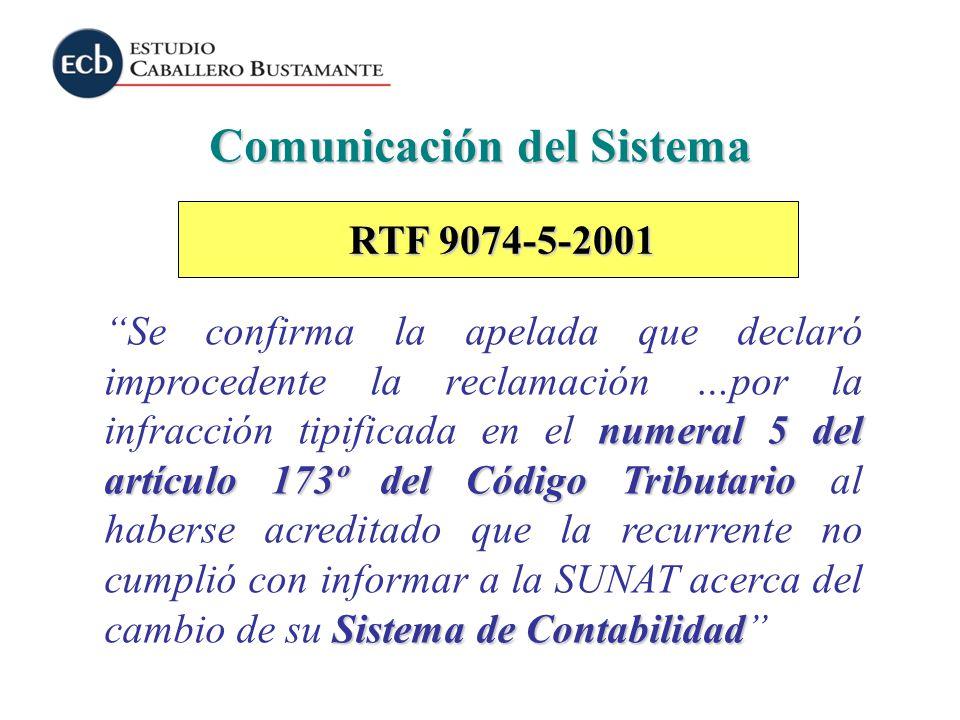 Comunicación del Sistema numeral 5 del artículo 173º del Código Tributario Sistema de Contabilidad Se confirma la apelada que declaró improcedente la
