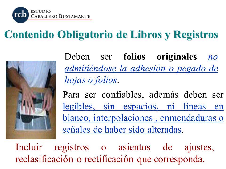 Contenido Obligatorio de Libros y Registros Incluir registros o asientos de ajustes, reclasificación o rectificación que corresponda. Deben ser folios