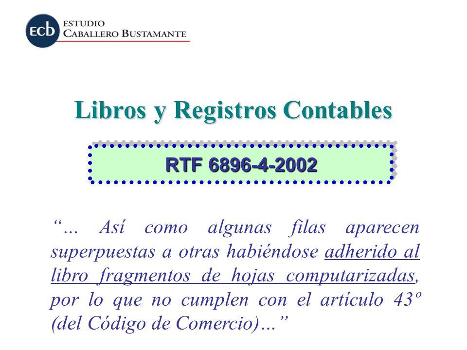 Libros y Registros Contables … Así como algunas filas aparecen superpuestas a otras habiéndose adherido al libro fragmentos de hojas computarizadas, p
