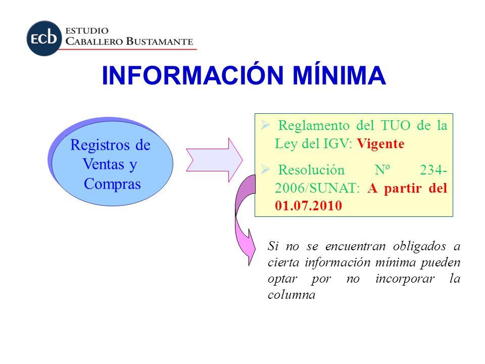 Registros de Ventas y Compras Registros de Ventas y Compras Reglamento del TUO de la Ley del IGV: Vigente Resolución Nº 234- 2006/SUNAT: A partir del