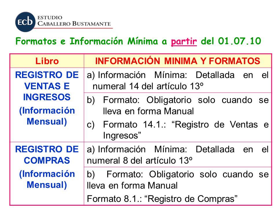 LibroINFORMACIÓN MINIMA Y FORMATOS REGISTRO DE VENTAS E INGRESOS (Información Mensual) a) Información Mínima: Detallada en el numeral 14 del artículo