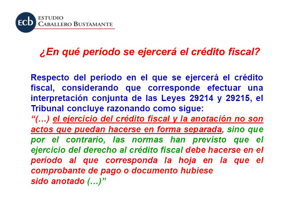¿En qué período se ejercerá el crédito fiscal? Respecto del período en el que se ejercerá el crédito fiscal, considerando que corresponde efectuar una