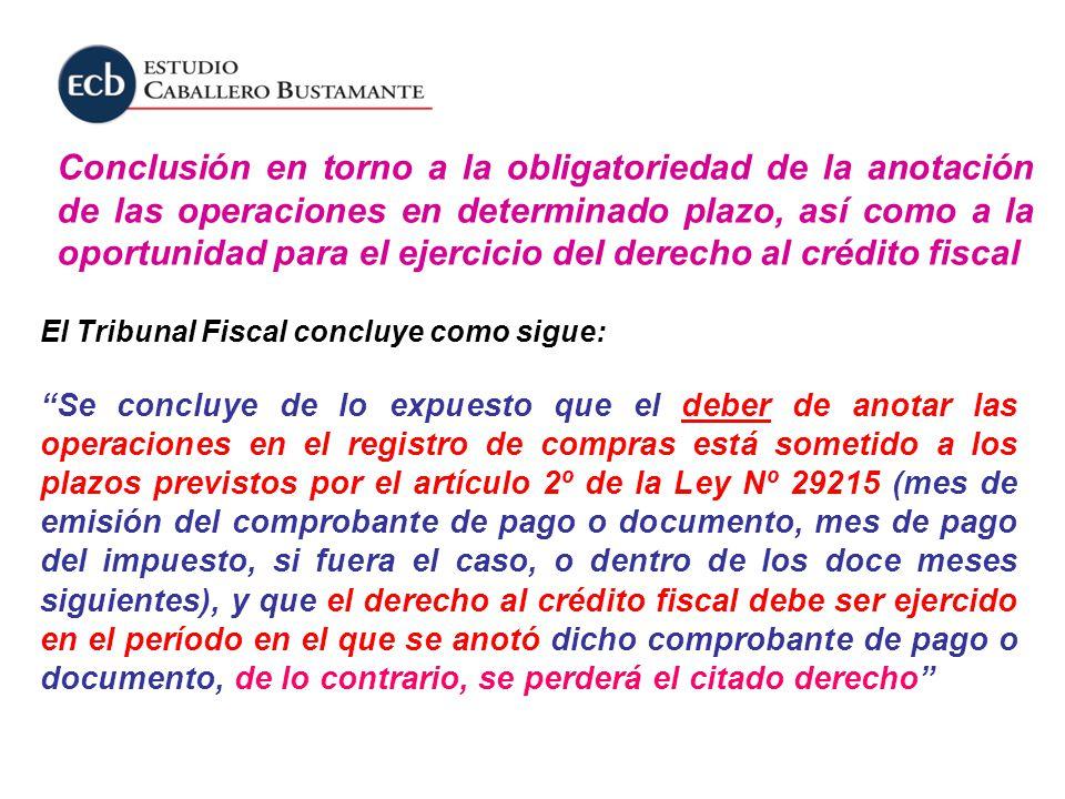 El Tribunal Fiscal concluye como sigue: Se concluye de lo expuesto que el deber de anotar las operaciones en el registro de compras está sometido a lo