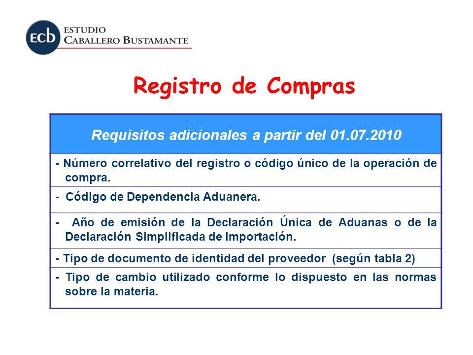 Registro de Compras Requisitos adicionales a partir del 01.07.2010 - Número correlativo del registro o código único de la operación de compra. - Códig