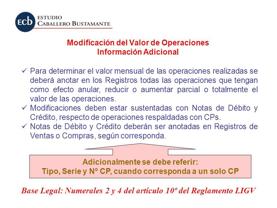 Modificación del Valor de Operaciones Información Adicional Para determinar el valor mensual de las operaciones realizadas se deberá anotar en los Reg