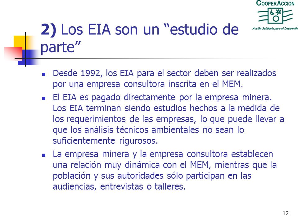 11 Organismo de Evaluación y Fiscalización Ambiental/ OEFA Creado en mayo del 2008, fue reglamentado en enero 2009. Qué capacidad tendrá para fiscaliz