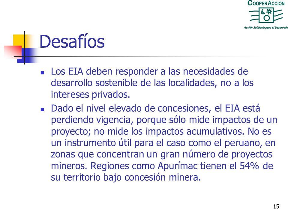 14 Aprobación del EIA es un trámite administrativo El trámite de aprobación de un EIA termina siendo administrativo y no técnico. P.e. en el caso de R
