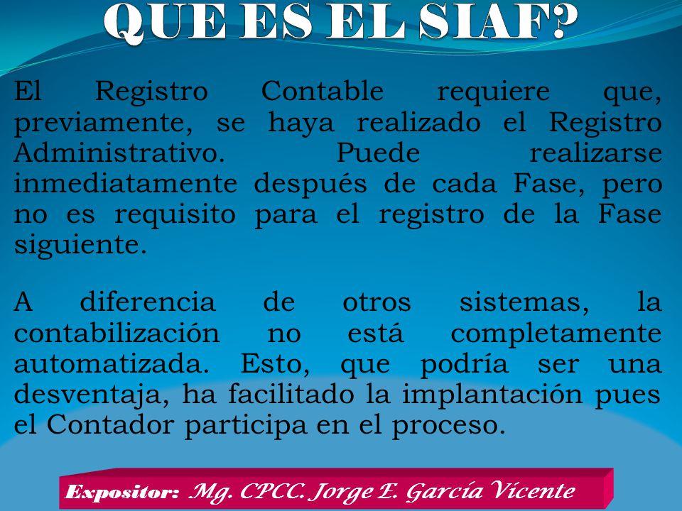 El Registro Contable requiere que, previamente, se haya realizado el Registro Administrativo. Puede realizarse inmediatamente después de cada Fase, pe