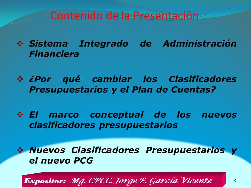 Contenido de la Presentación 3 Sistema Integrado de Administración Financiera ¿Por qué cambiar los Clasificadores Presupuestarios y el Plan de Cuentas