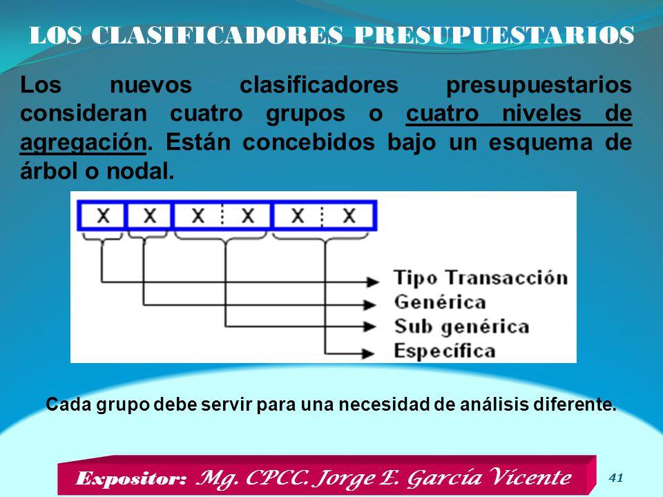 LOS CLASIFICADORES PRESUPUESTARIOS 41 Los nuevos clasificadores presupuestarios consideran cuatro grupos o cuatro niveles de agregación.