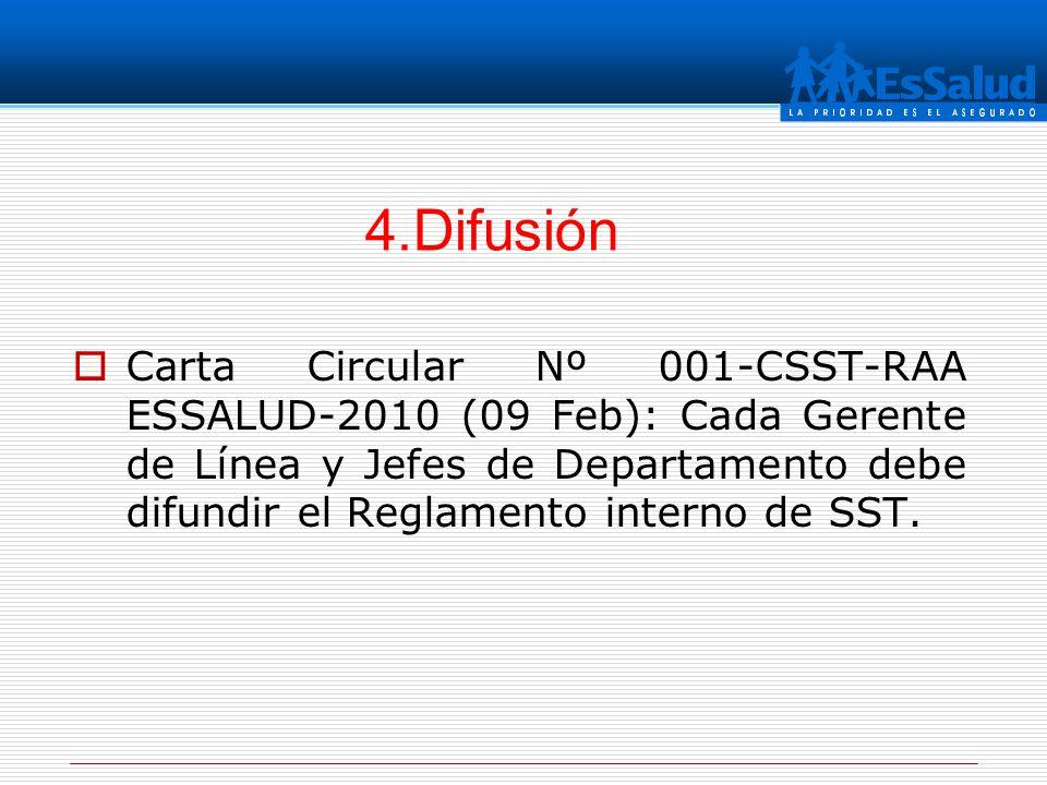 Carta Circular Nº 001-CSST-RAA ESSALUD-2010 (09 Feb): Cada Gerente de Línea y Jefes de Departamento debe difundir el Reglamento interno de SST. 4.Difu