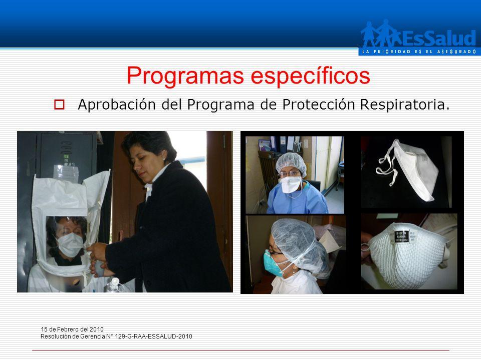 Aprobación del Programa de Protección Respiratoria. Programas específicos 15 de Febrero del 2010 Resolución de Gerencia N° 129-G-RAA-ESSALUD-2010
