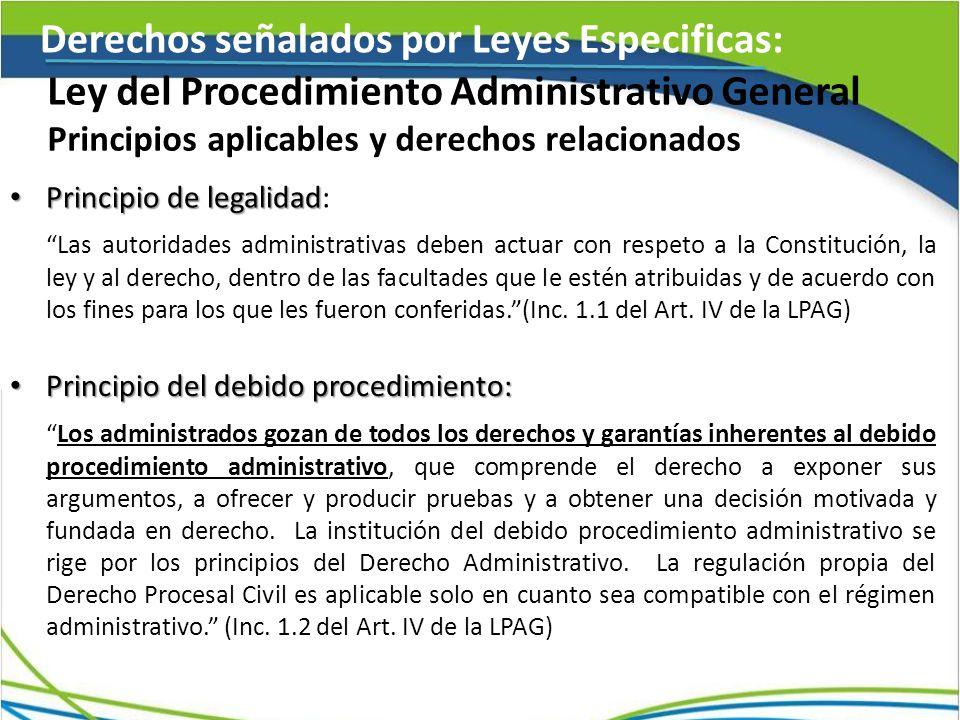 Ley del Procedimiento Administrativo General Principios aplicables y derechos relacionados Principio de legalidad Principio de legalidad: Las autorida