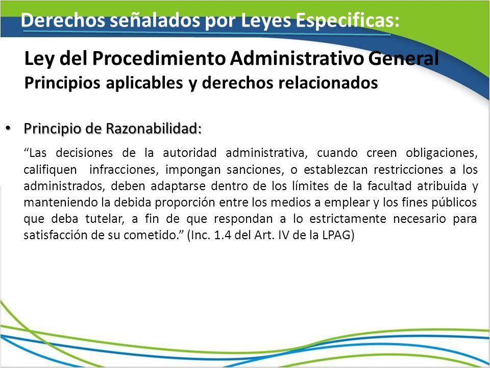 Principio de Razonabilidad: Principio de Razonabilidad: Las decisiones de la autoridad administrativa, cuando creen obligaciones, califiquen infraccio