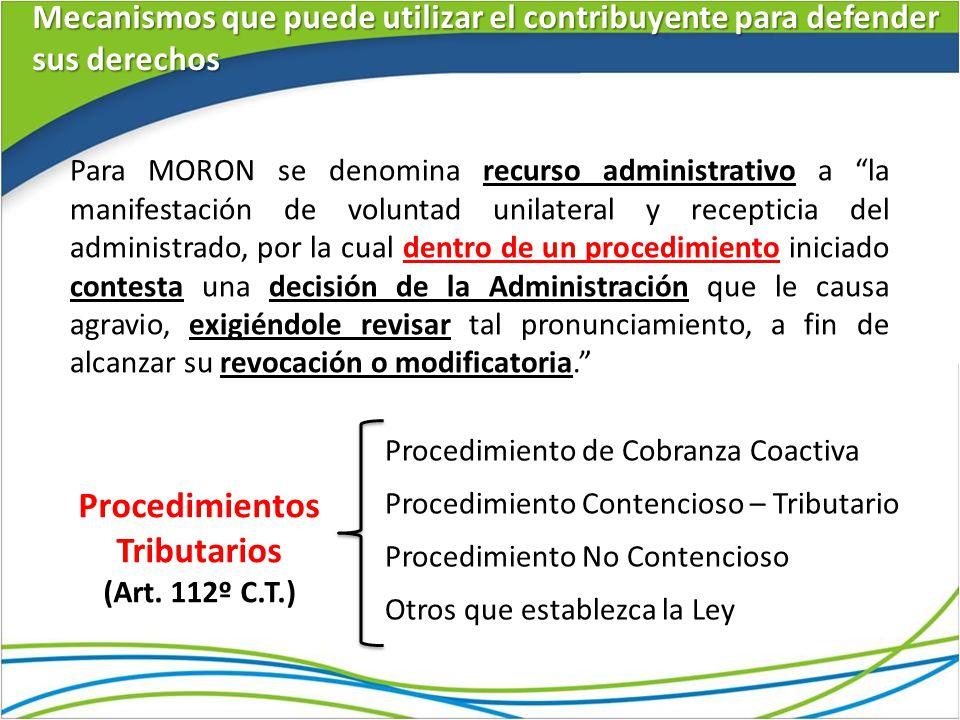 Procedimientos Tributarios (Art. 112º C.T.) Procedimiento de Cobranza Coactiva Procedimiento Contencioso – Tributario Procedimiento No Contencioso Otr