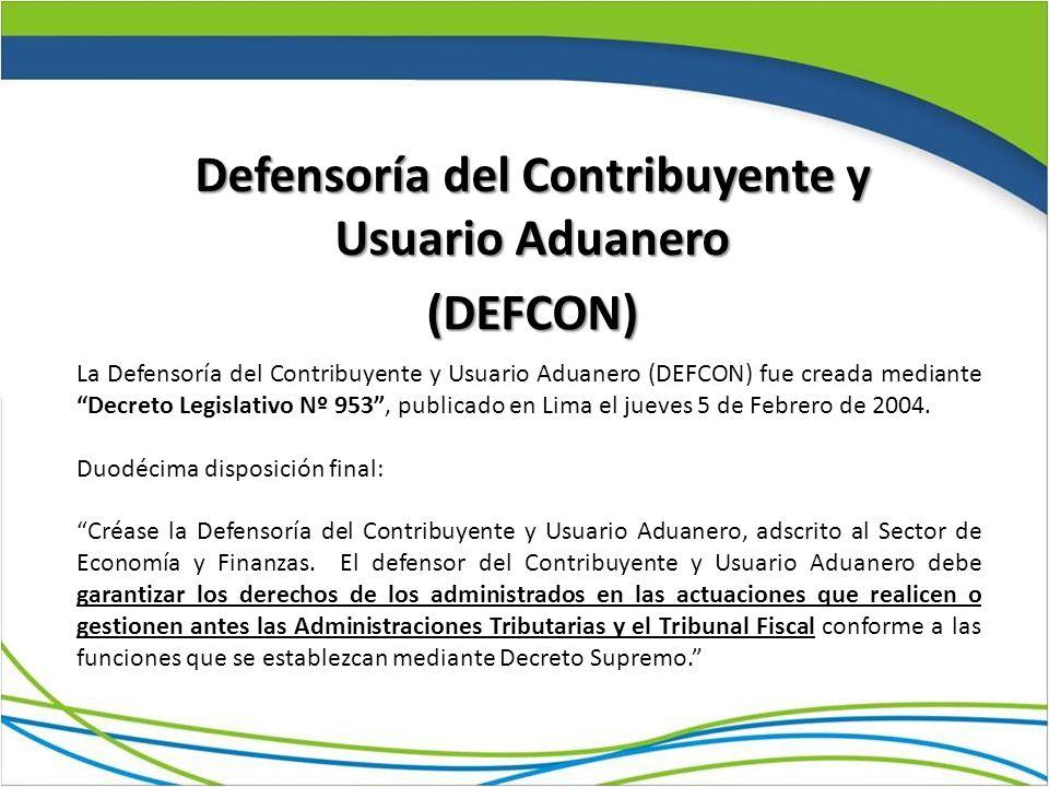 (DEFCON) Defensoría del Contribuyente y Usuario Aduanero La Defensoría del Contribuyente y Usuario Aduanero (DEFCON) fue creada mediante Decreto Legislativo Nº 953, publicado en Lima el jueves 5 de Febrero de 2004.