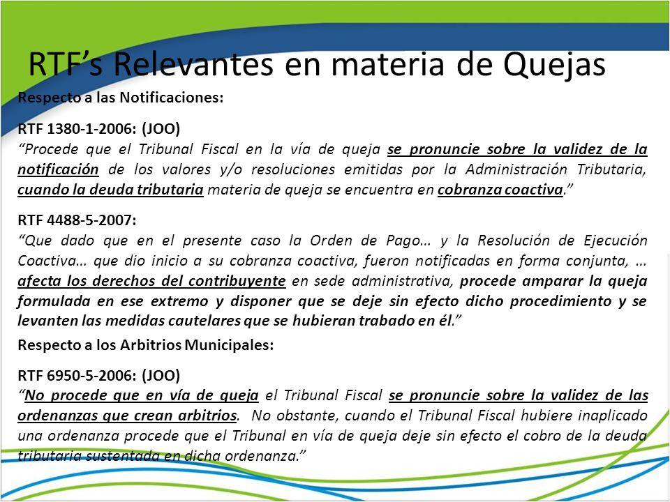 RTFs Relevantes en materia de Quejas Respecto a las Notificaciones: RTF 1380-1-2006: (JOO) Procede que el Tribunal Fiscal en la vía de queja se pronuncie sobre la validez de la notificación de los valores y/o resoluciones emitidas por la Administración Tributaria, cuando la deuda tributaria materia de queja se encuentra en cobranza coactiva.