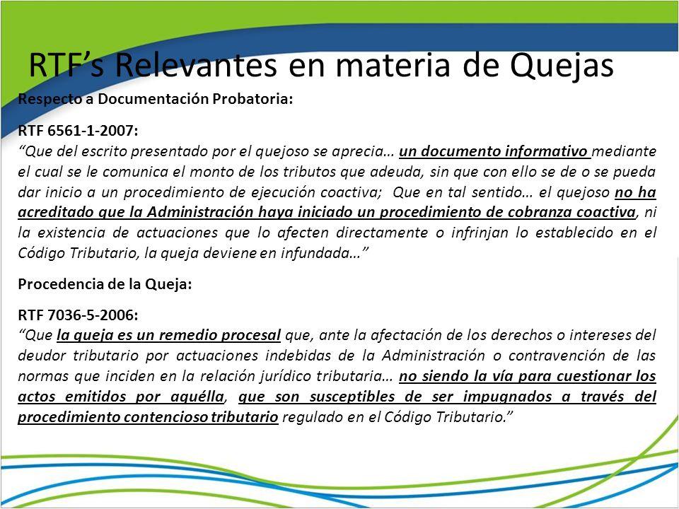 RTFs Relevantes en materia de Quejas Respecto a Documentación Probatoria: RTF 6561-1-2007: Que del escrito presentado por el quejoso se aprecia… un do