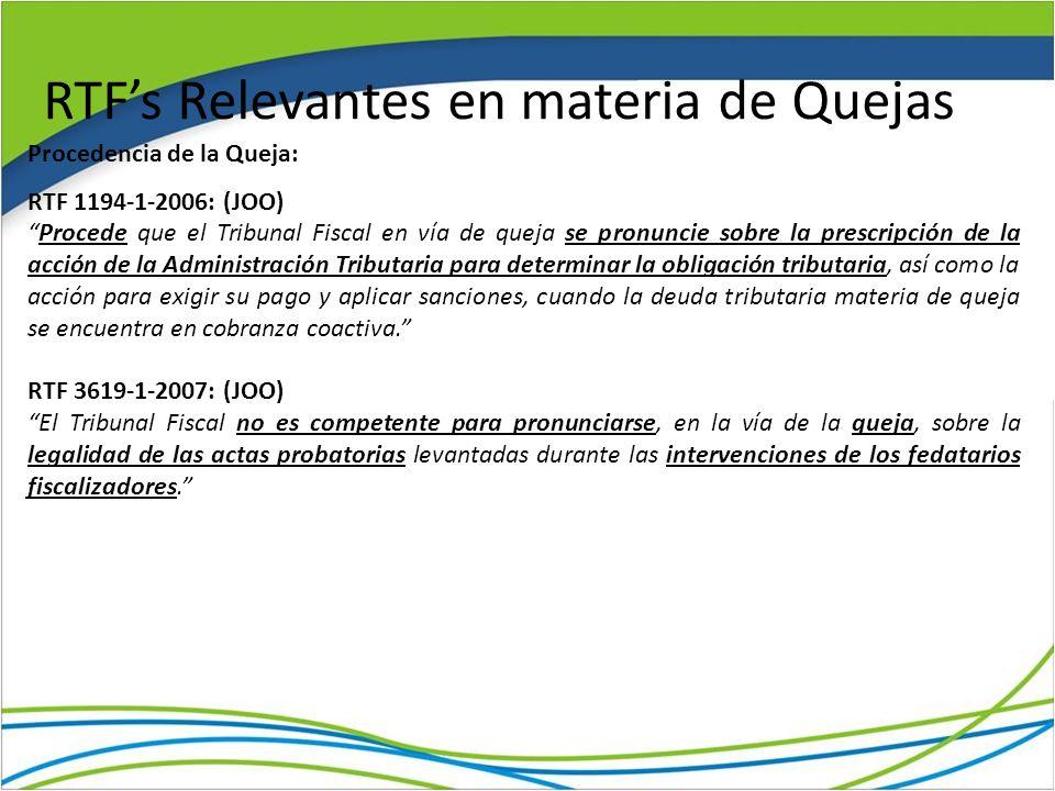 RTFs Relevantes en materia de Quejas Procedencia de la Queja: RTF 1194-1-2006: (JOO) Procede que el Tribunal Fiscal en vía de queja se pronuncie sobre