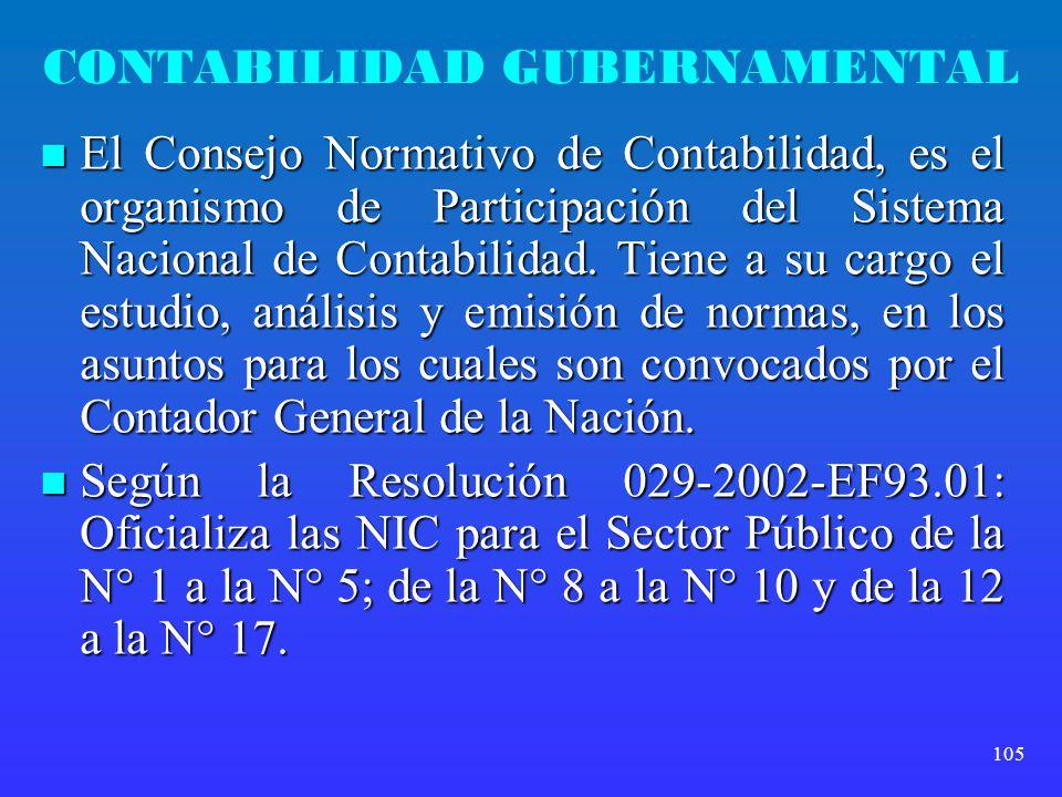 105 CONTABILIDAD GUBERNAMENTAL El Consejo Normativo de Contabilidad, es el organismo de Participación del Sistema Nacional de Contabilidad. Tiene a su