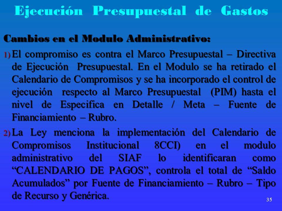 Ejecución Presupuestal de Gastos Cambios en el Modulo Administrativo: 1) El compromiso es contra el Marco Presupuestal – Directiva de Ejecución Presup