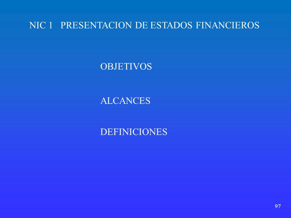 97 NIC 1 PRESENTACION DE ESTADOS FINANCIEROS OBJETIVOS ALCANCES DEFINICIONES