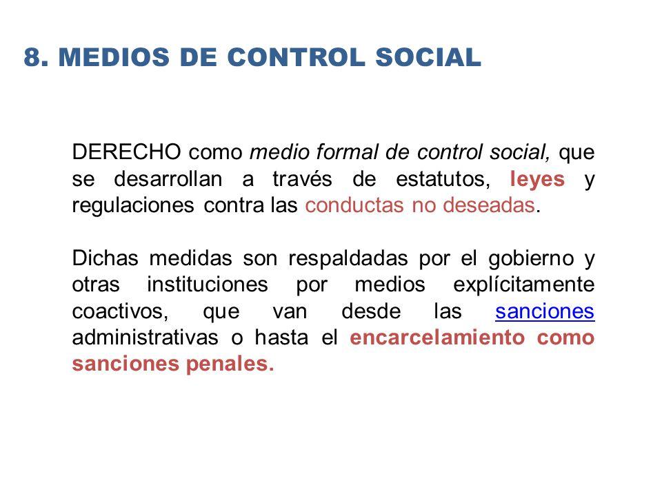 DERECHO como medio formal de control social, que se desarrollan a través de estatutos, leyes y regulaciones contra las conductas no deseadas.