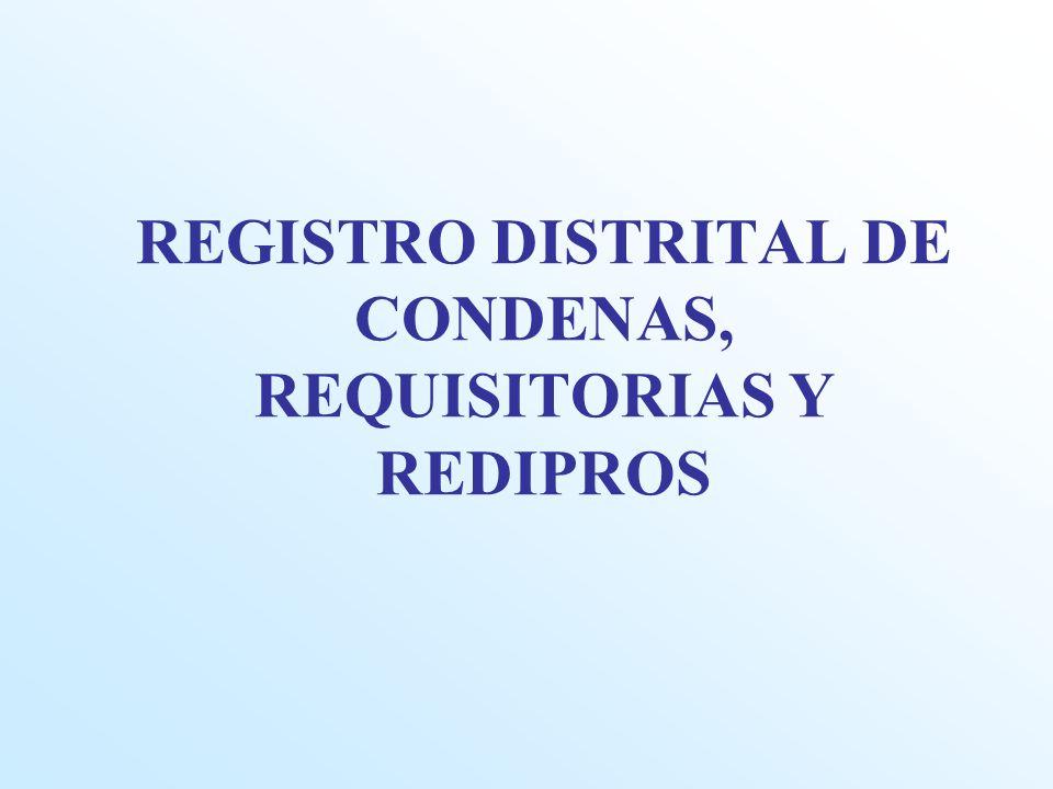 REGISTRO DISTRITAL DE CONDENAS Emite certificados de Antecedentes penales Y judiciales Previa tasa de pago de 59.50 nuevos soles (penales) Se entrega en un lapso de 10 min.