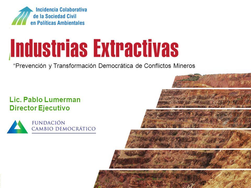 Sustentabilidad Prevención y Transformación de conflictos mineros: Como usar el diálogo para transformar conflictos en oportunidades para la democracia y la sustentabilidad en la Argentina Prevención y Transformación Democrática de Conflictos Mineros Lic.
