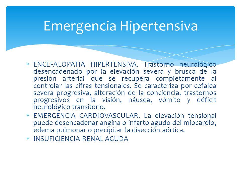 ENCEFALOPATIA HIPERTENSIVA. Trastorno neurológico desencadenado por la elevación severa y brusca de la presión arterial que se recupera completamente