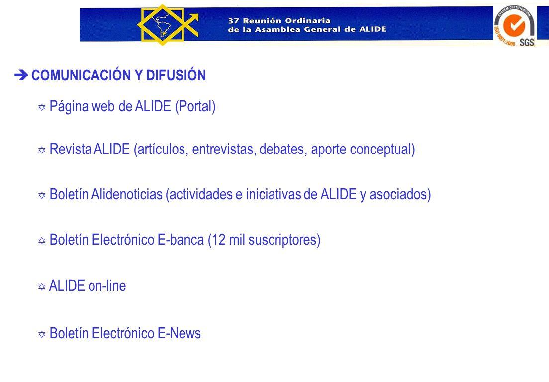 è COMUNICACIÓN Y DIFUSIÓN Y Página web de ALIDE (Portal) Y Revista ALIDE (artículos, entrevistas, debates, aporte conceptual) Y Boletín Alidenoticias
