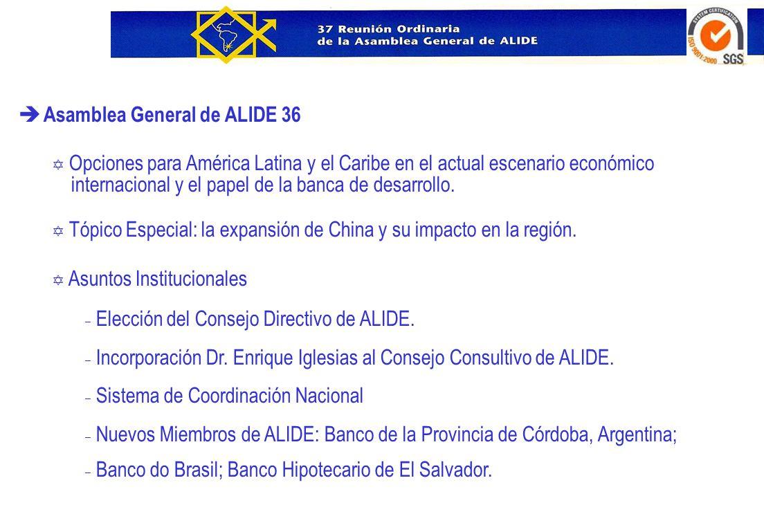 è Asamblea General de ALIDE 36 Y Opciones para América Latina y el Caribe en el actual escenario económico internacional y el papel de la banca de des
