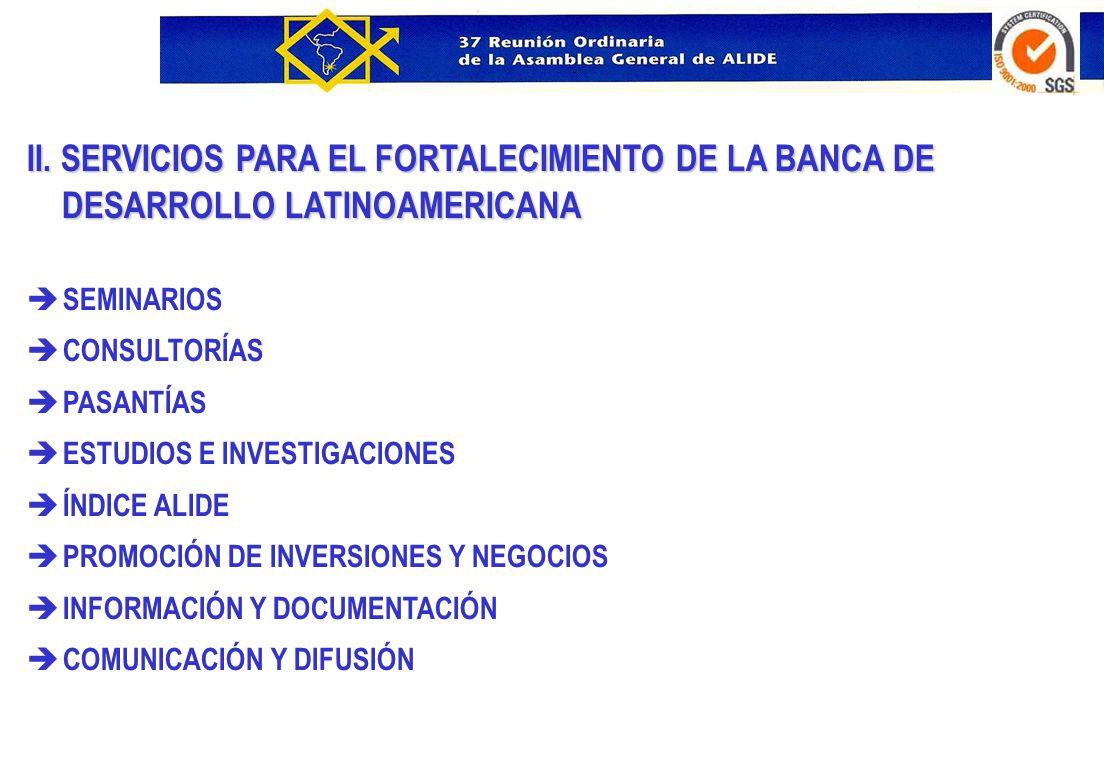 è SEMINARIOS 13 Cursos y Seminarios Talleres, 431 Ejecutivos de IFD de 20 países.
