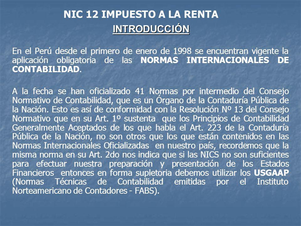 INTRODUCCIÓN En el Perú desde el primero de enero de 1998 se encuentran vigente la aplicación obligatoria de las NORMAS INTERNACIONALES DE CONTABILIDA
