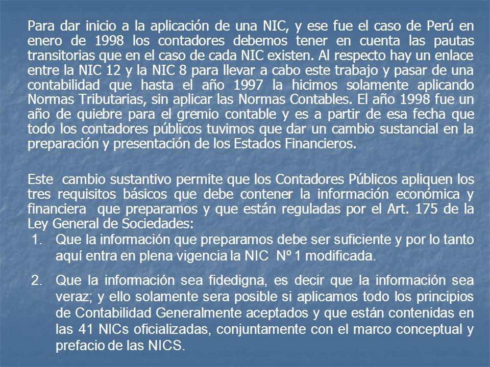 Para dar inicio a la aplicación de una NIC, y ese fue el caso de Perú en enero de 1998 los contadores debemos tener en cuenta las pautas transitorias