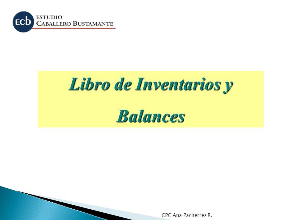 CPC Ana Pacherres R. Libro de Inventarios y Balances