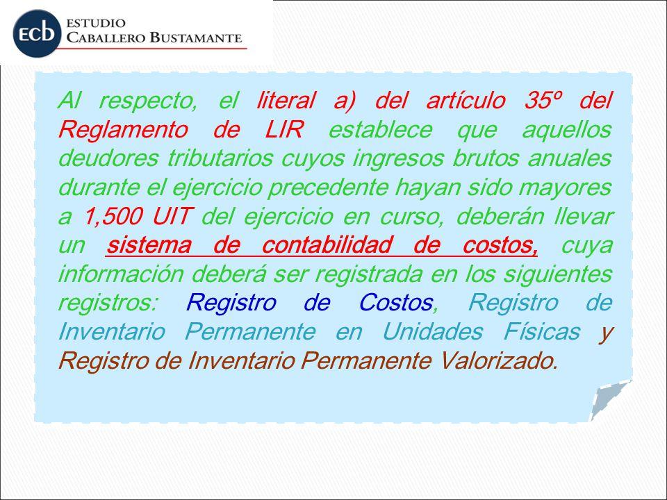 Al respecto, el literal a) del artículo 35º del Reglamento de LIR establece que aquellos deudores tributarios cuyos ingresos brutos anuales durante el