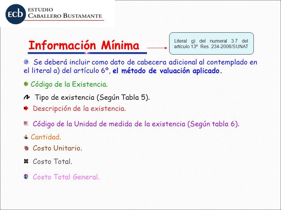 Código de la Unidad de medida de la existencia (Según tabla 6). Se deberá incluir como dato de cabecera adicional al contemplado en el literal a) del