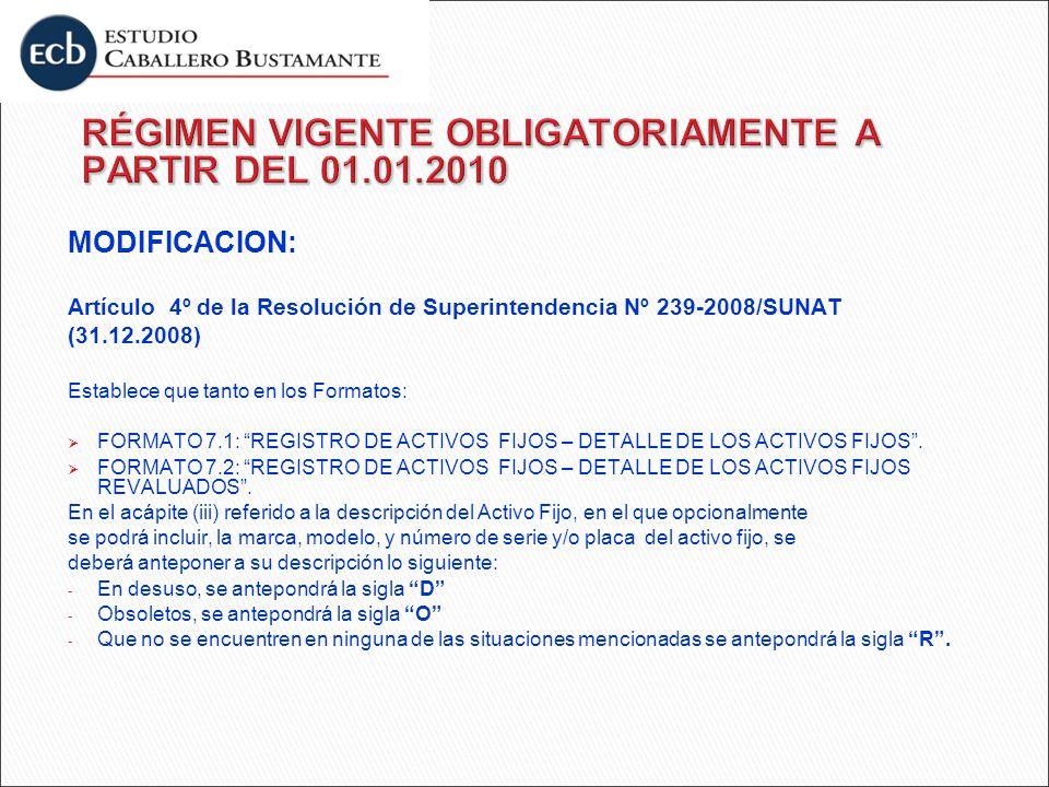 MODIFICACION: Artículo 4º de la Resolución de Superintendencia Nº 239-2008/SUNAT (31.12.2008) Establece que tanto en los Formatos: FORMATO 7.1: REGIST