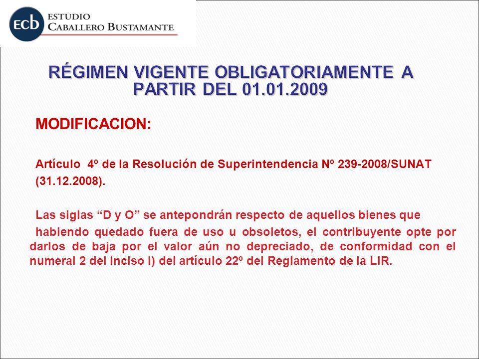 MODIFICACION: Artículo 4º de la Resolución de Superintendencia Nº 239-2008/SUNAT (31.12.2008). Las siglas D y O se antepondrán respecto de aquellos bi