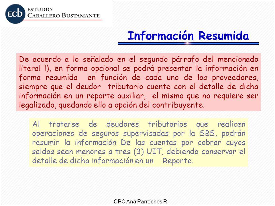 Información Resumida De acuerdo a lo señalado en el segundo párrafo del mencionado literal l), en forma opcional se podrá presentar la información en