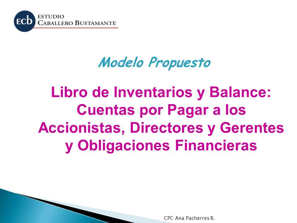 CPC Ana Pacherres R. Libro de Inventarios y Balance: Cuentas por Pagar a los Accionistas, Directores y Gerentes y Obligaciones Financieras Modelo Prop