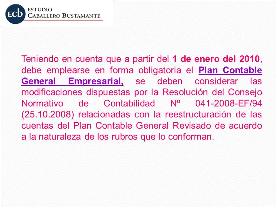 Teniendo en cuenta que a partir del 1 de enero del 2010, debe emplearse en forma obligatoria el Plan Contable General Empresarial, se deben considerar