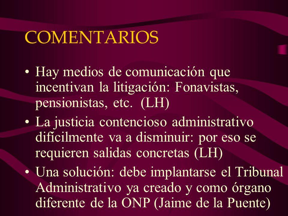 COMENTARIOS Hay medios de comunicación que incentivan la litigación: Fonavistas, pensionistas, etc.