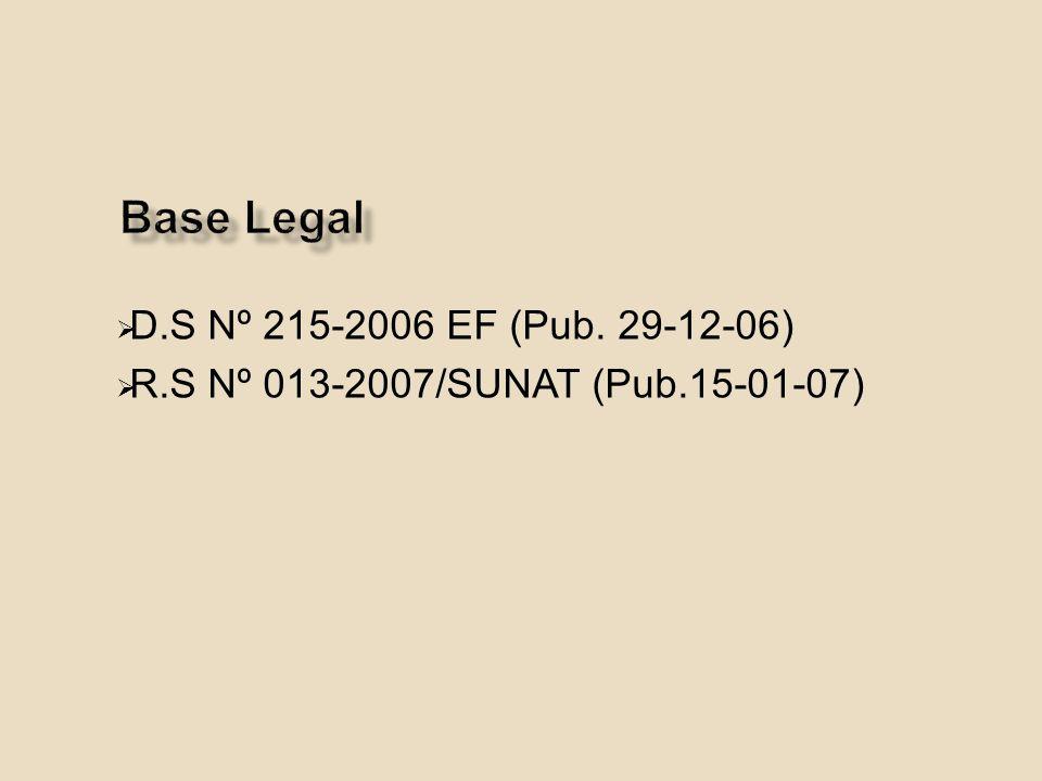 D.S Nº 215-2006 EF (Pub. 29-12-06) R.S Nº 013-2007/SUNAT (Pub.15-01-07)