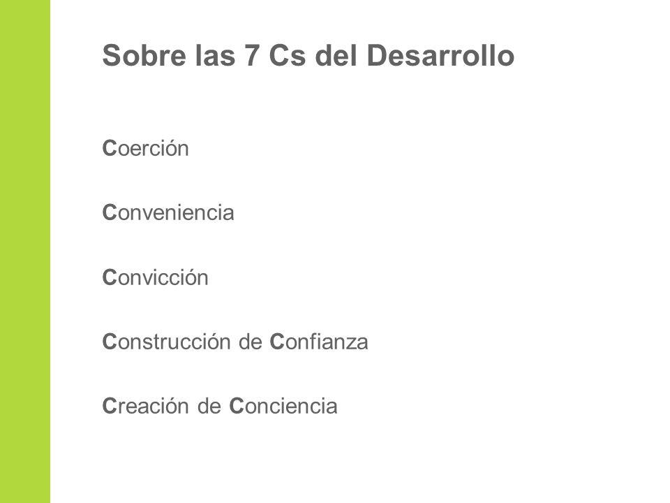 Coerción Conveniencia Convicción Construcción de Confianza Creación de Conciencia Sobre las 7 Cs del Desarrollo